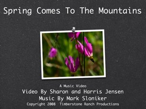 Spring Comes to the Mountains with music by Mark Sloniker